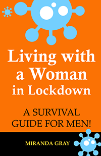 Living with a woman in Lockdown - Miranda Gray